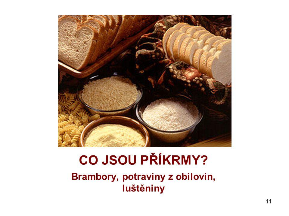 Brambory, potraviny z obilovin, luštěniny