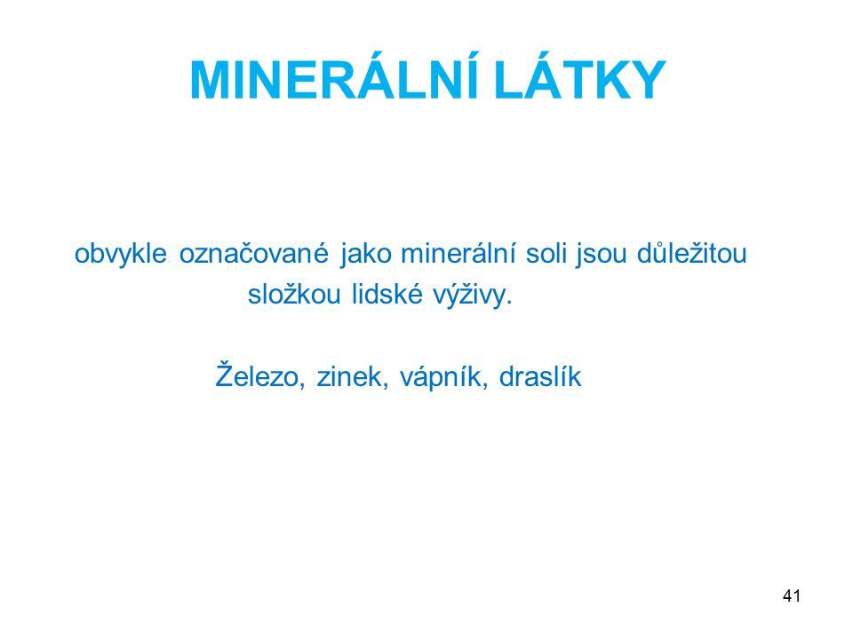 MINERÁLNÍ LÁTKY obvykle označované jako minerální soli jsou důležitou složkou lidské výživy.