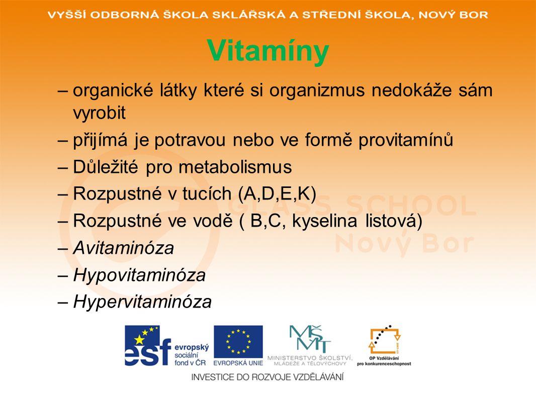 Vitamíny organické látky které si organizmus nedokáže sám vyrobit