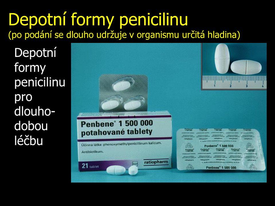 Depotní formy penicilinu (po podání se dlouho udržuje v organismu určitá hladina)