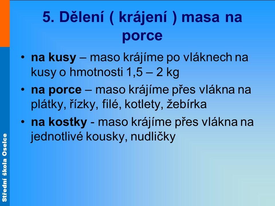 5. Dělení ( krájení ) masa na porce