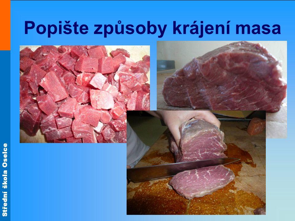 Popište způsoby krájení masa