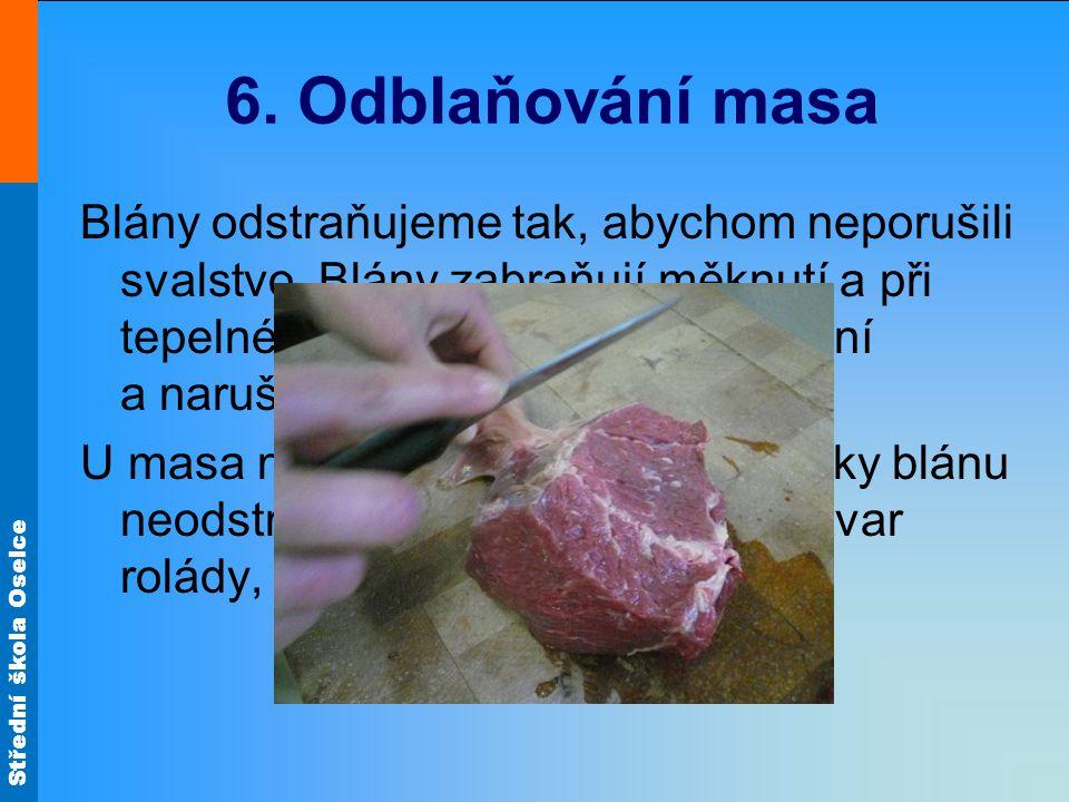 6. Odblaňování masa