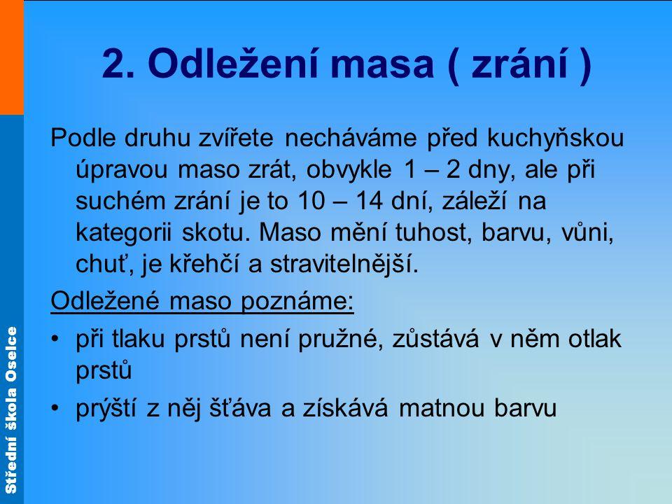 2. Odležení masa ( zrání )