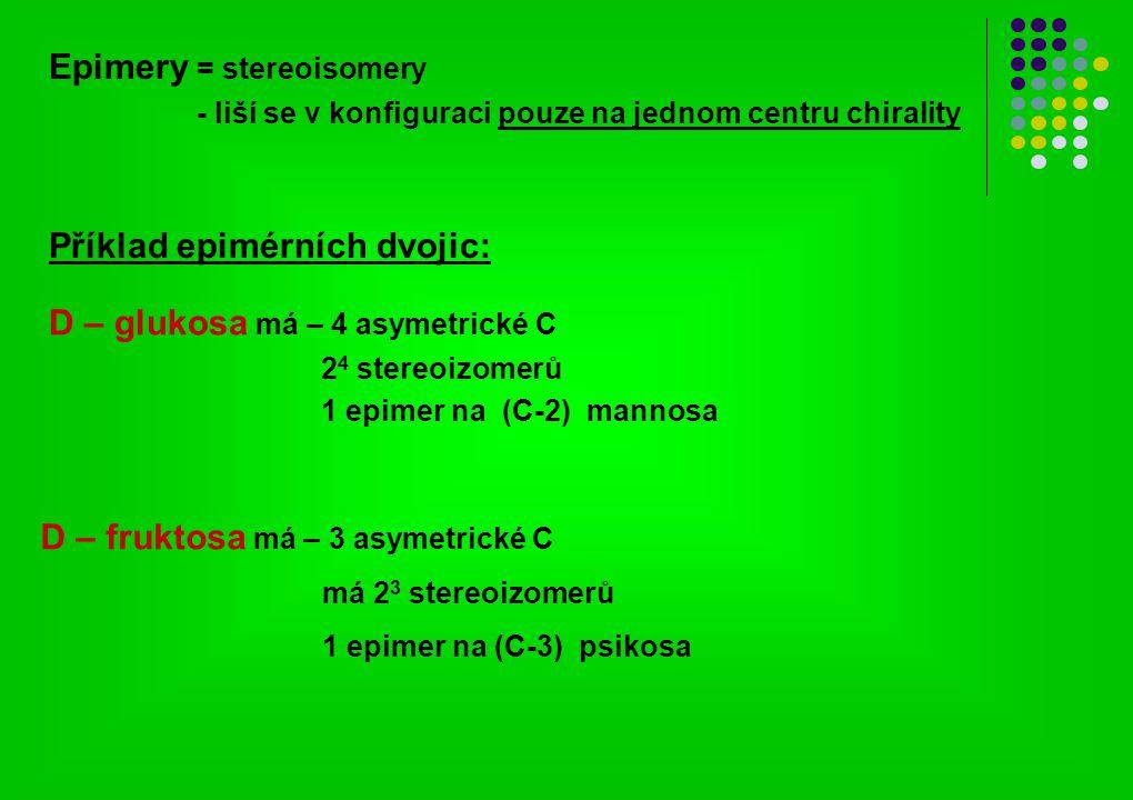 Epimery = stereoisomery