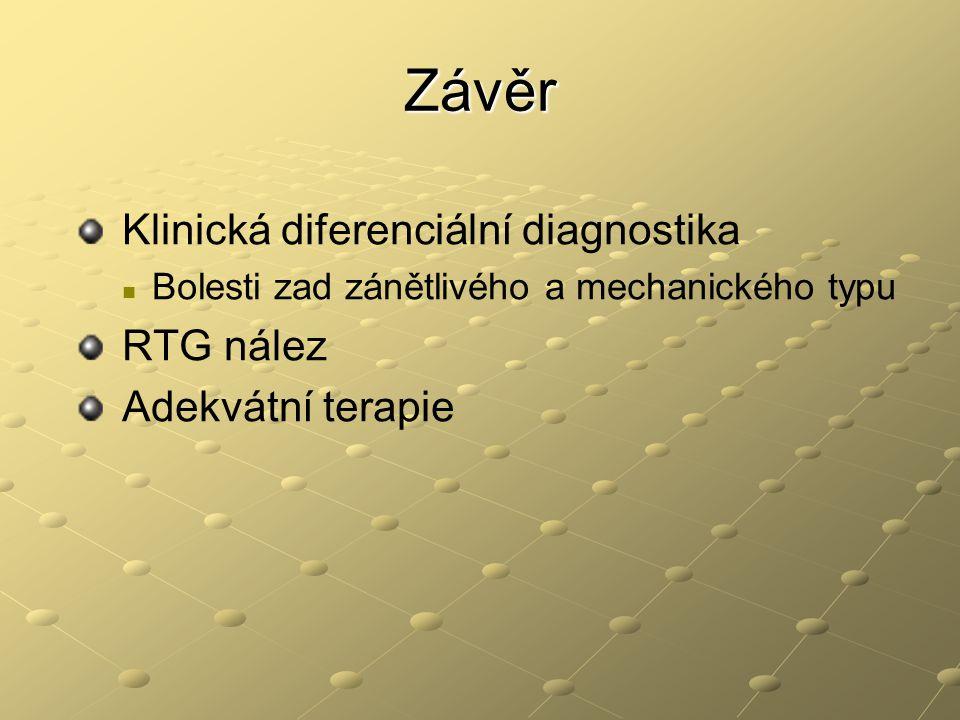 Závěr Klinická diferenciální diagnostika RTG nález Adekvátní terapie