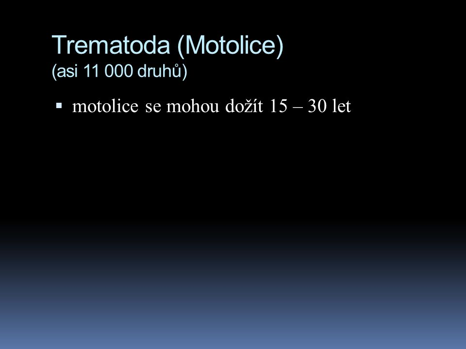 Trematoda (Motolice) (asi 11 000 druhů)