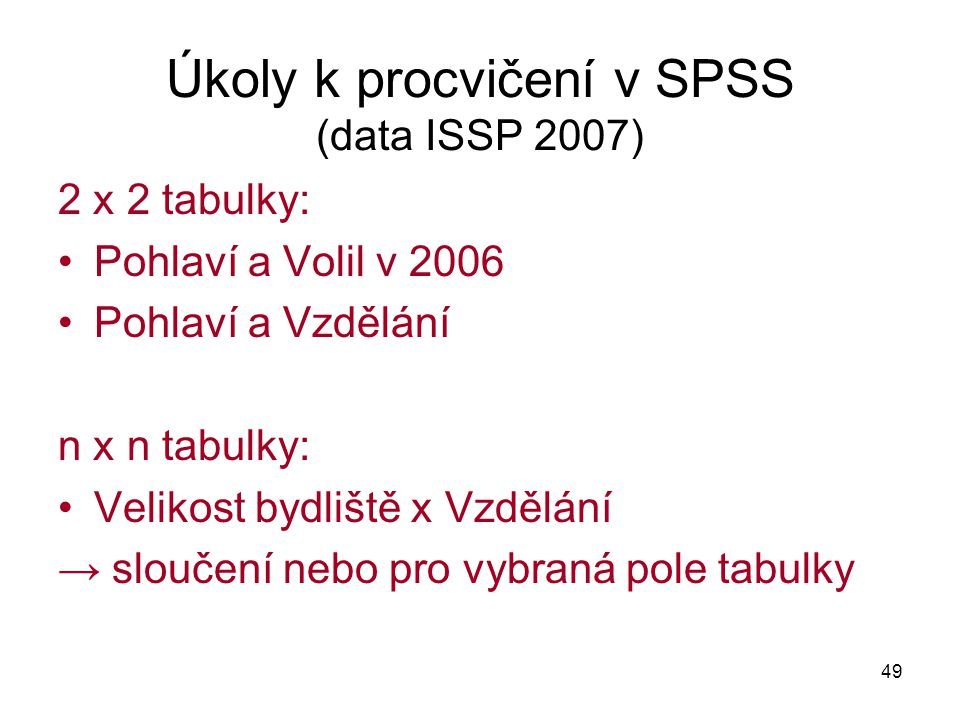 Úkoly k procvičení v SPSS (data ISSP 2007)