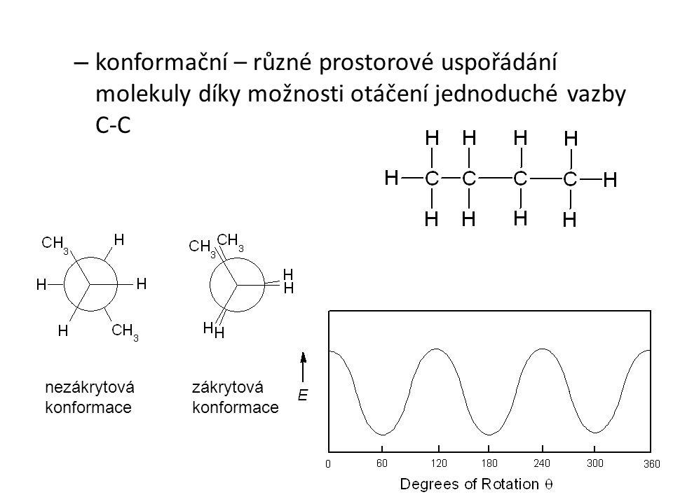 konformační – různé prostorové uspořádání molekuly díky možnosti otáčení jednoduché vazby C-C