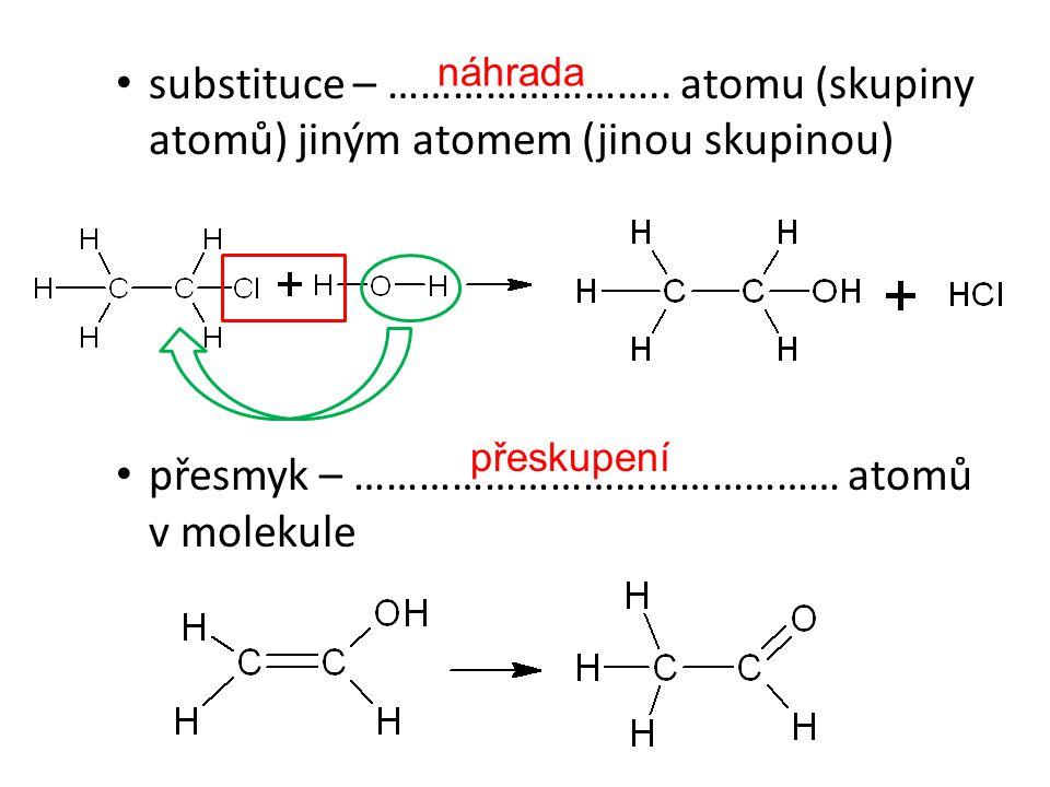 přesmyk – ……………………………………… atomů v molekule
