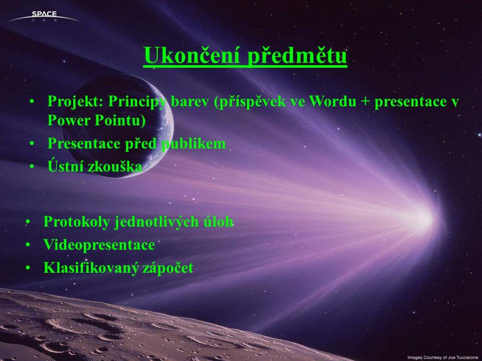 Ukončení předmětu Projekt: Principy barev (příspěvek ve Wordu + presentace v Power Pointu) Presentace před publikem.