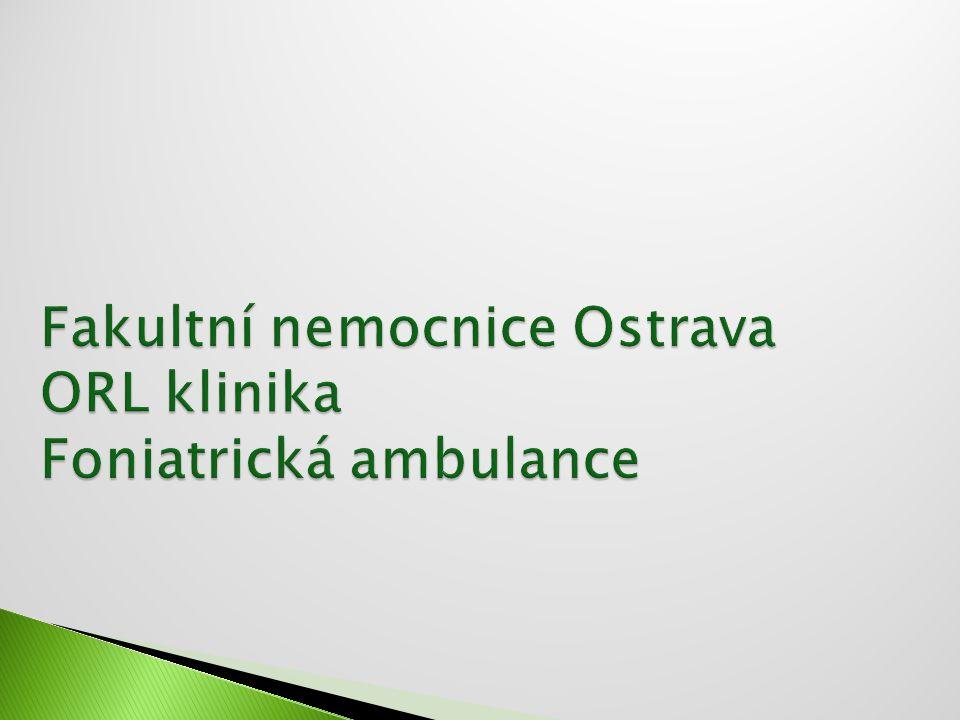 Fakultní nemocnice Ostrava ORL klinika Foniatrická ambulance