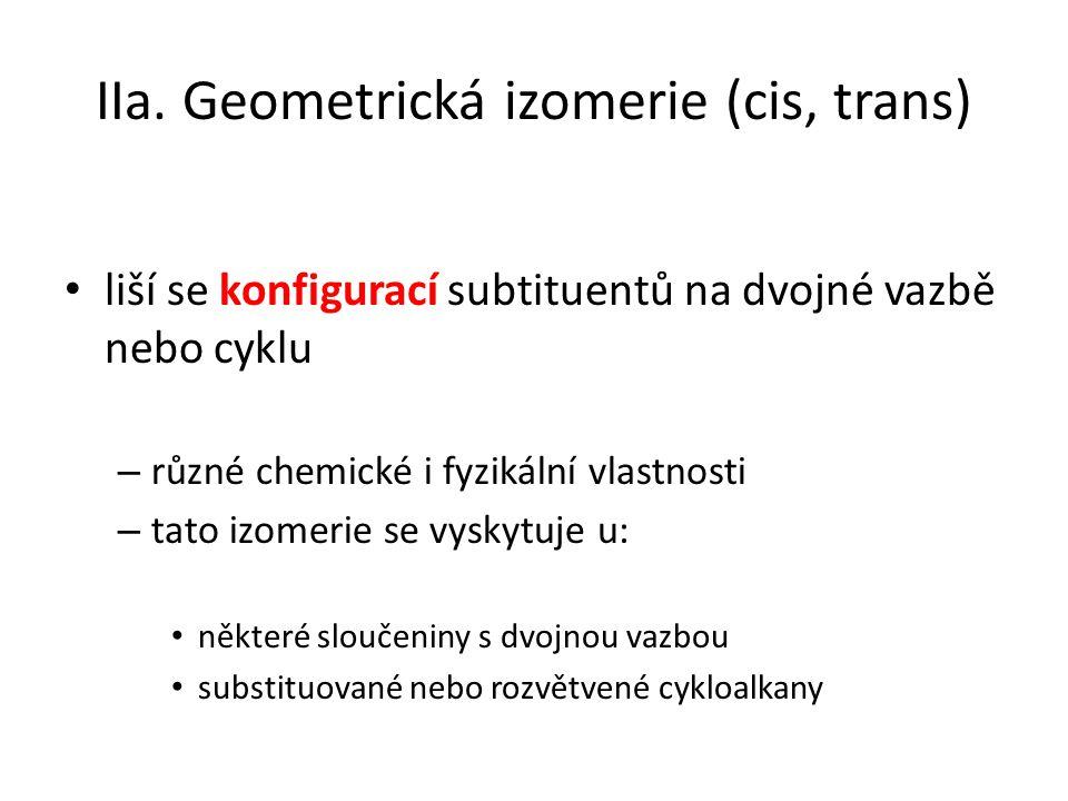 IIa. Geometrická izomerie (cis, trans)