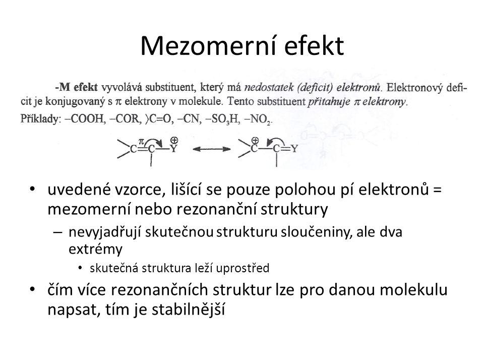 Mezomerní efekt uvedené vzorce, lišící se pouze polohou pí elektronů = mezomerní nebo rezonanční struktury.