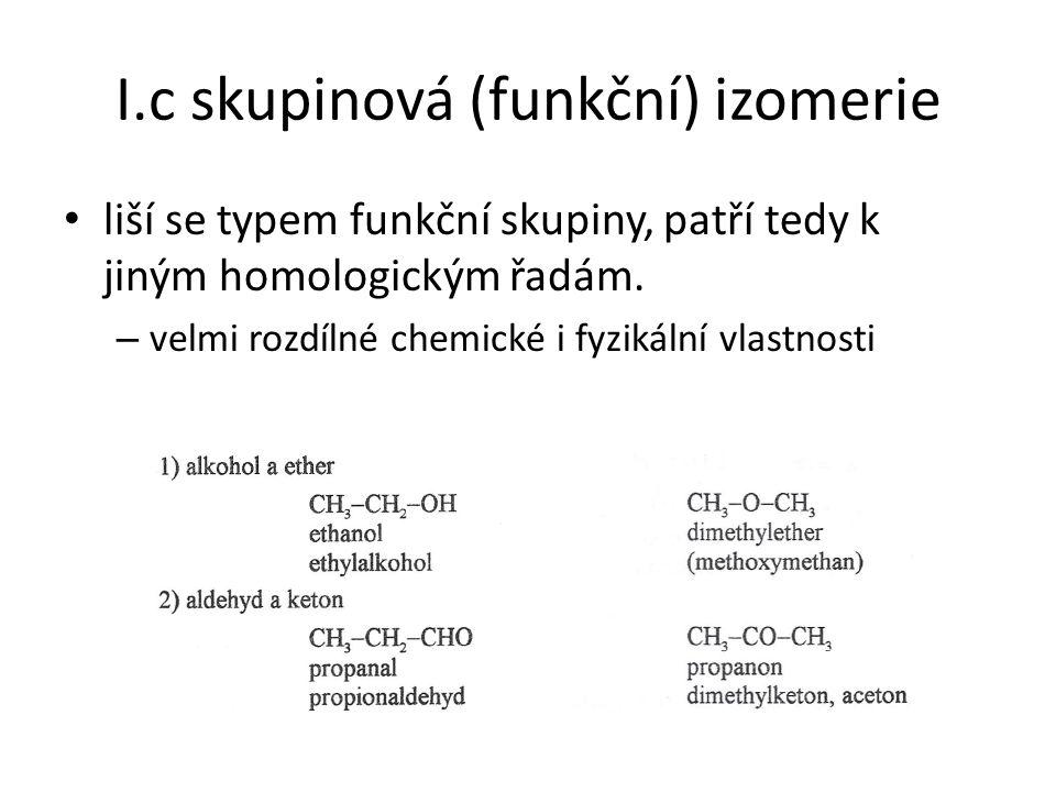 I.c skupinová (funkční) izomerie