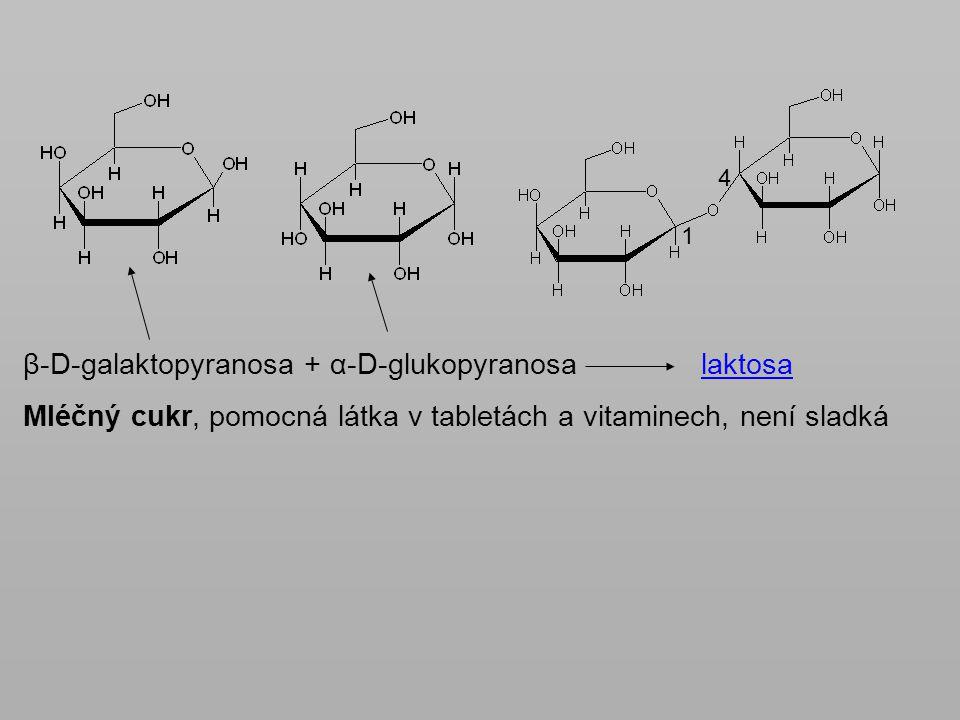 β-D-galaktopyranosa + α-D-glukopyranosa laktosa