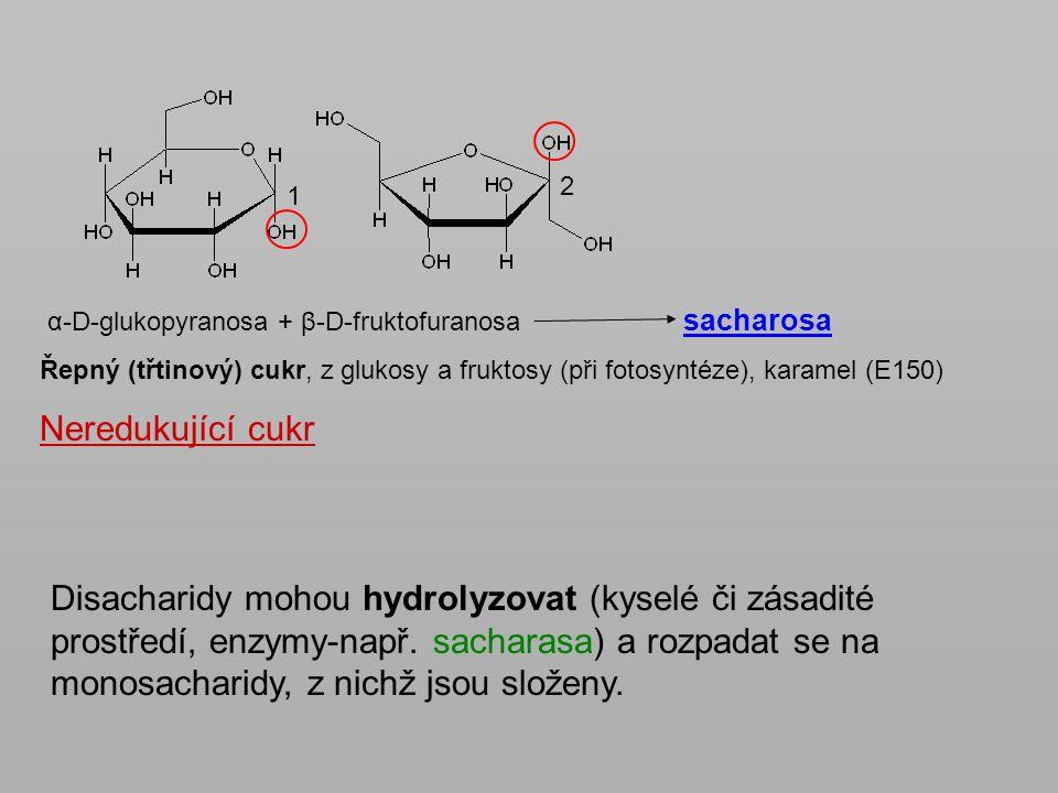 2 1. α-D-glukopyranosa + β-D-fruktofuranosa sacharosa.