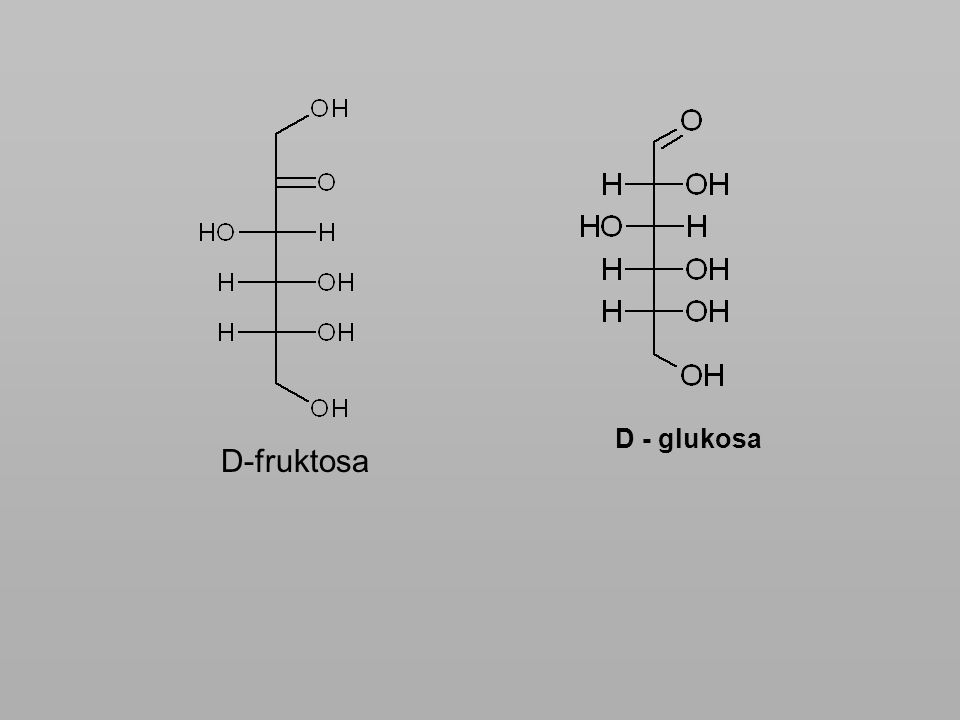 D - glukosa D-fruktosa
