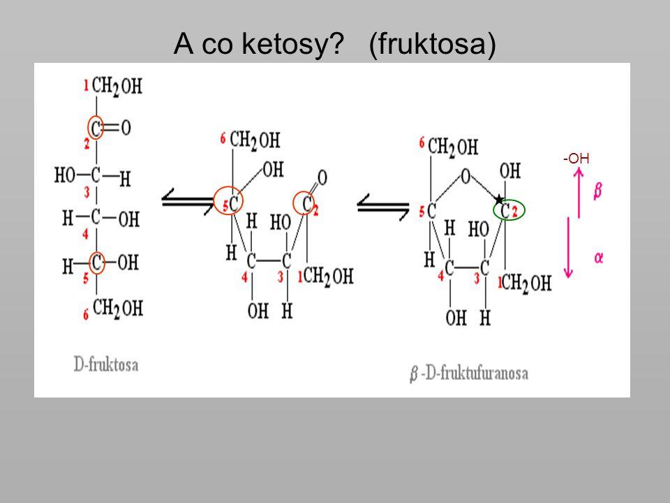 A co ketosy (fruktosa) -OH