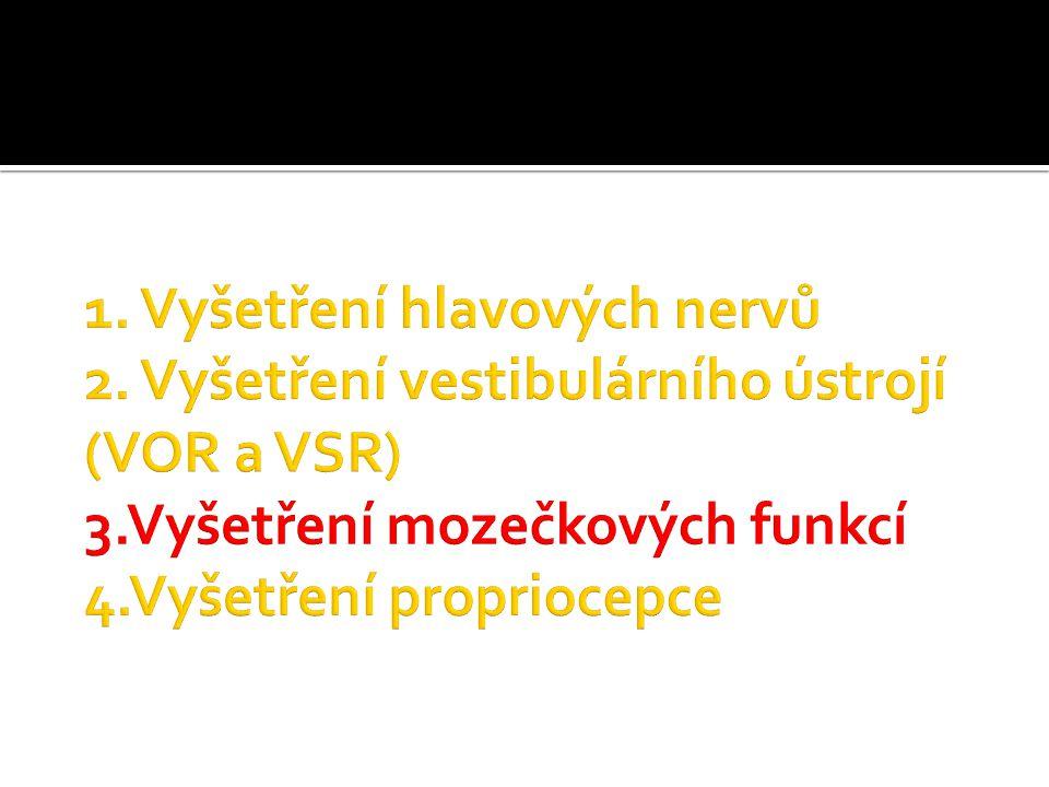 1. Vyšetření hlavových nervů 2