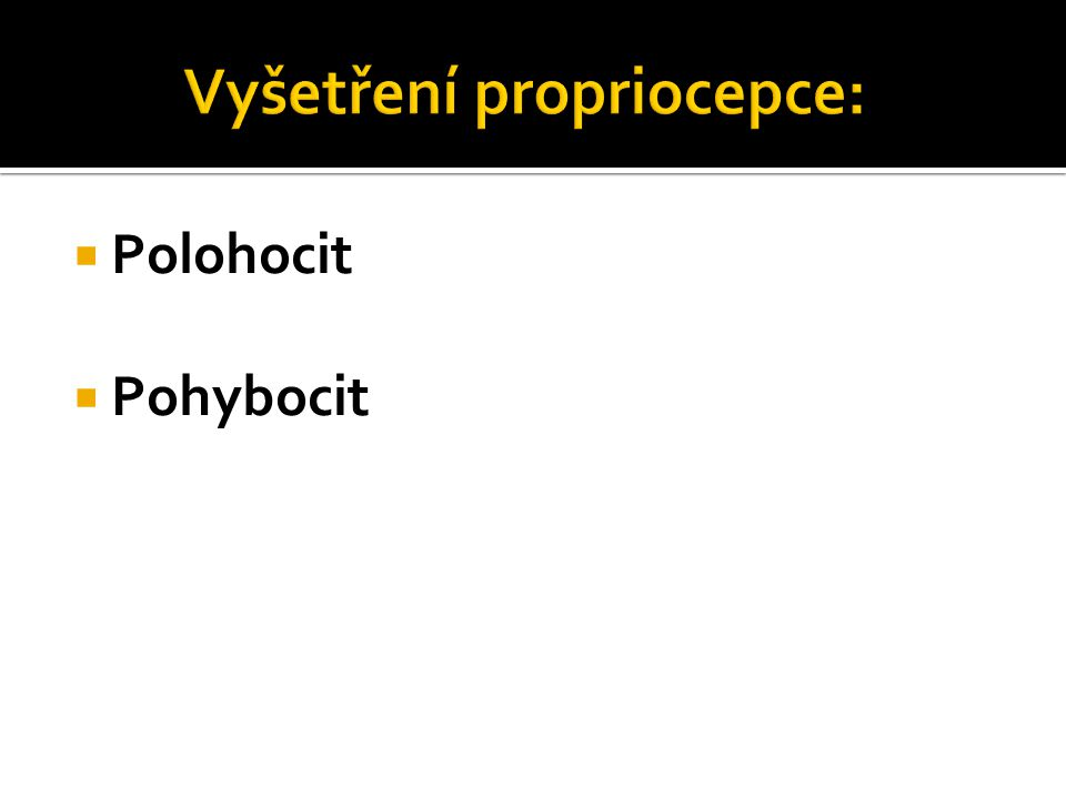 Vyšetření propriocepce: