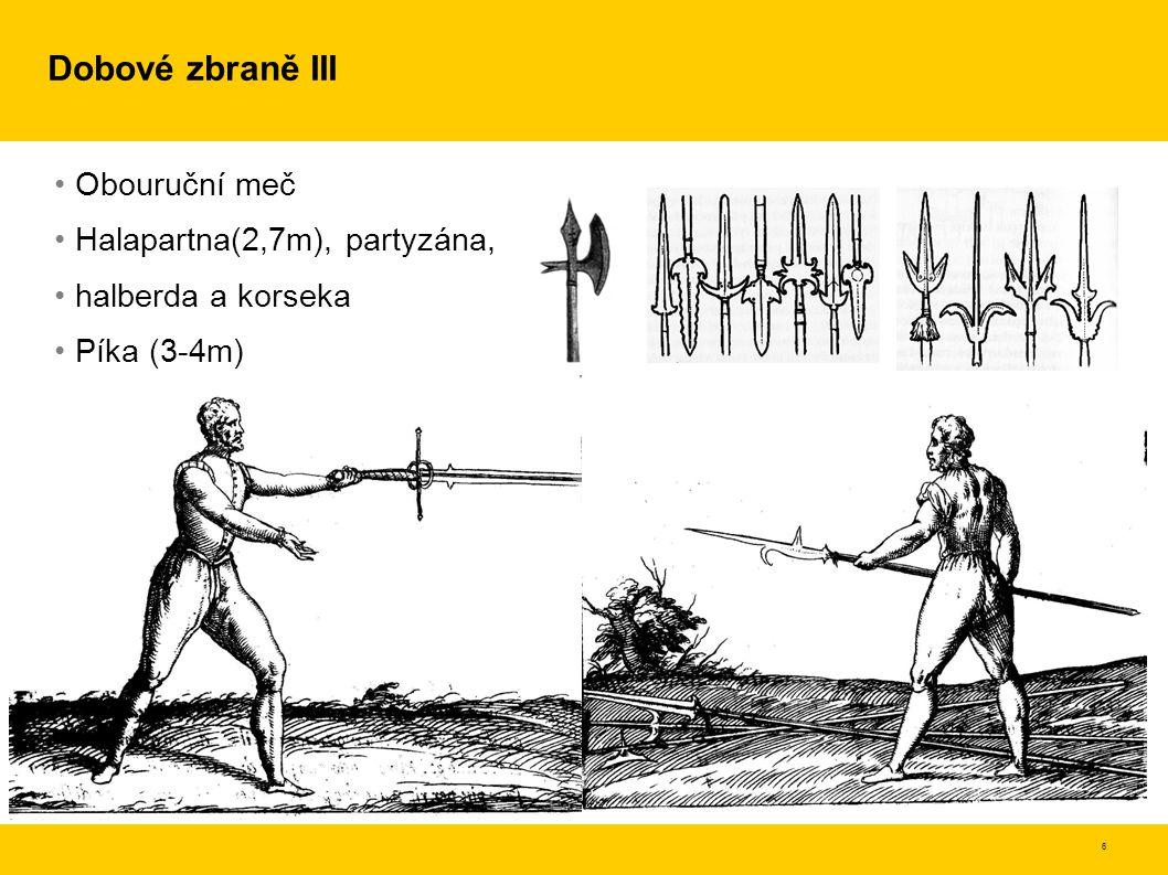 Dobové zbraně III Obouruční meč Halapartna(2,7m), partyzána,