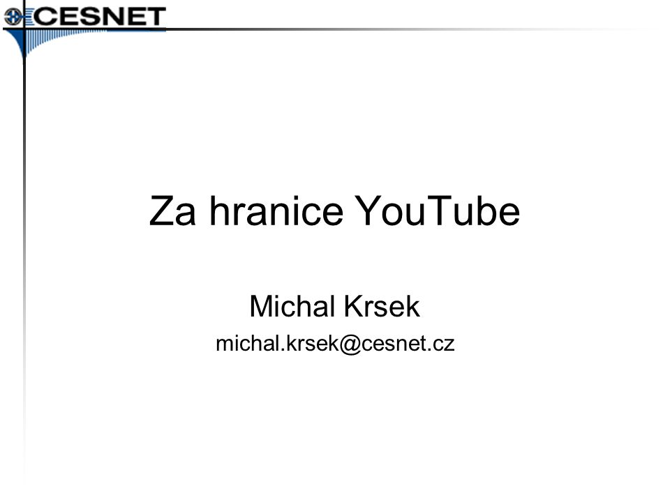 Michal Krsek michal.krsek@cesnet.cz