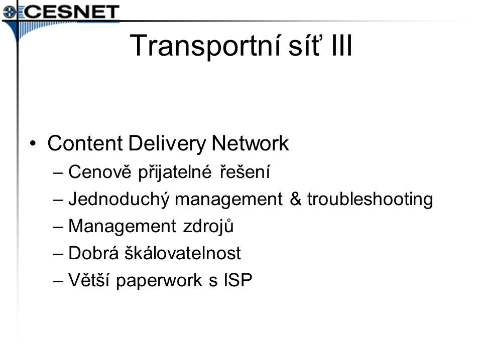 Transportní síť III Content Delivery Network Cenově přijatelné řešení
