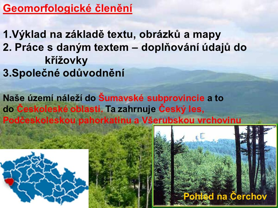 Geomorfologické členění Výklad na základě textu, obrázků a mapy