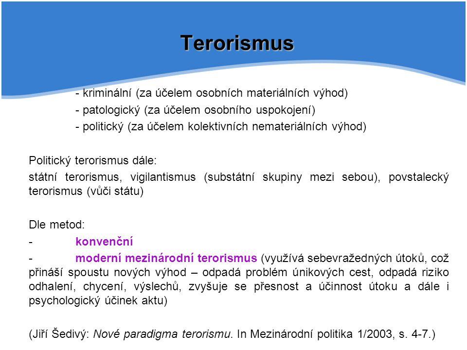 Terorismus - kriminální (za účelem osobních materiálních výhod)