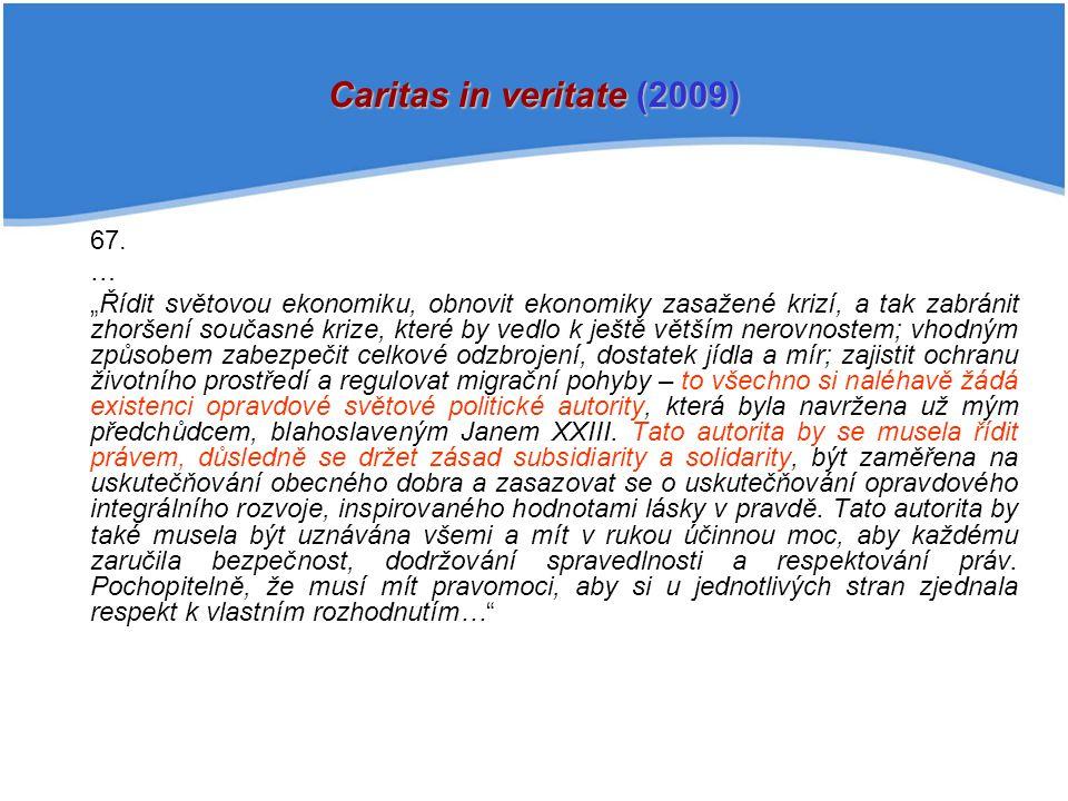 Caritas in veritate (2009) 67. …