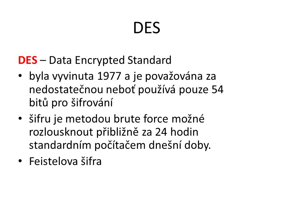DES DES – Data Encrypted Standard