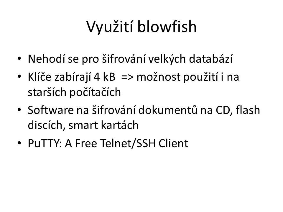 Využití blowfish Nehodí se pro šifrování velkých databází