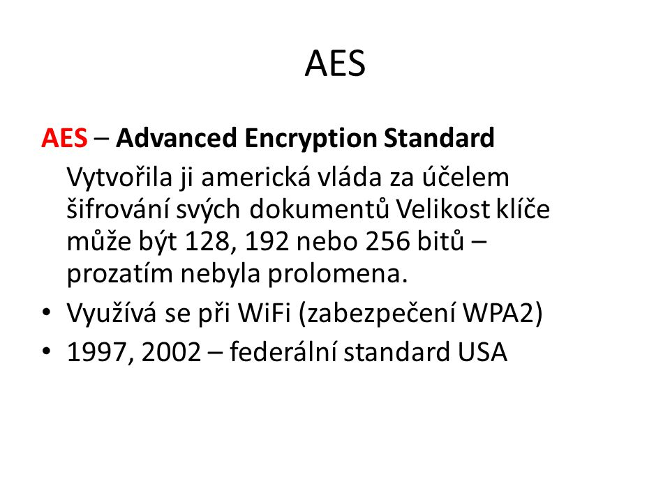 AES AES – Advanced Encryption Standard