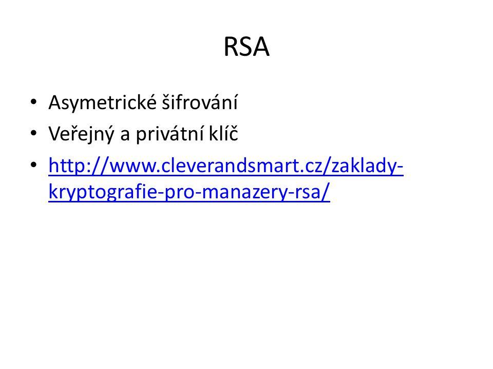 RSA Asymetrické šifrování Veřejný a privátní klíč