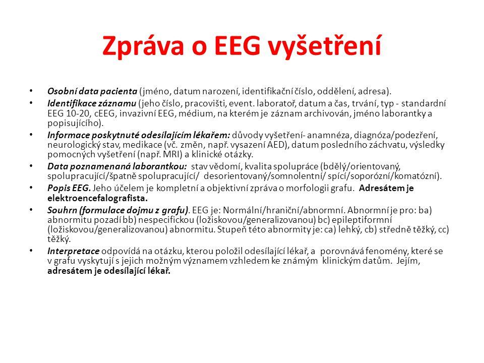 Zpráva o EEG vyšetření Osobní data pacienta (jméno, datum narození, identifikační číslo, oddělení, adresa).