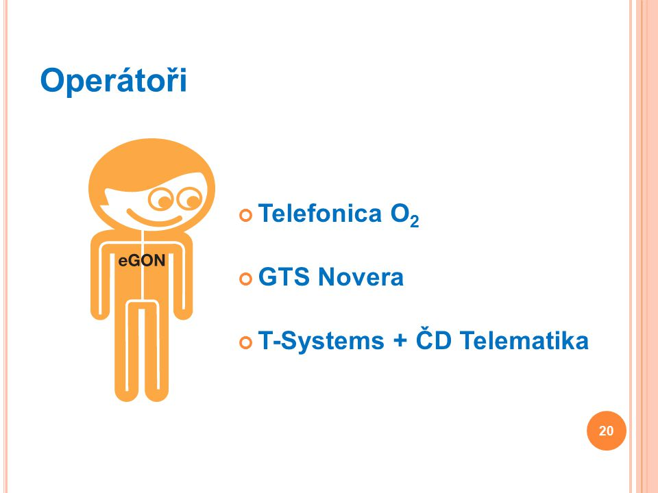 Operátoři Telefonica O2 GTS Novera T-Systems + ČD Telematika