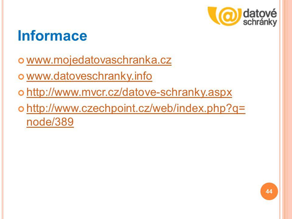 Informace www.mojedatovaschranka.cz www.datoveschranky.info