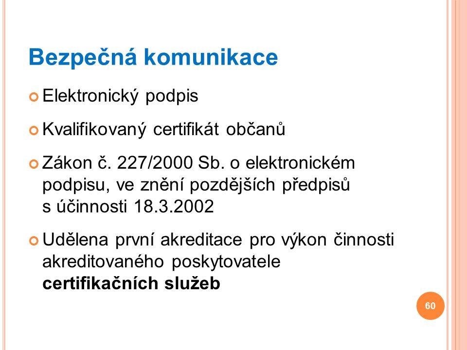 Bezpečná komunikace Elektronický podpis
