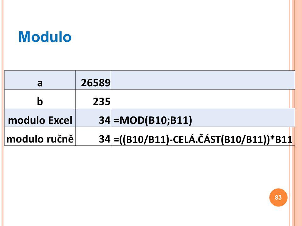 Modulo a 26589 b 235 modulo Excel 34 =MOD(B10;B11) modulo ručně
