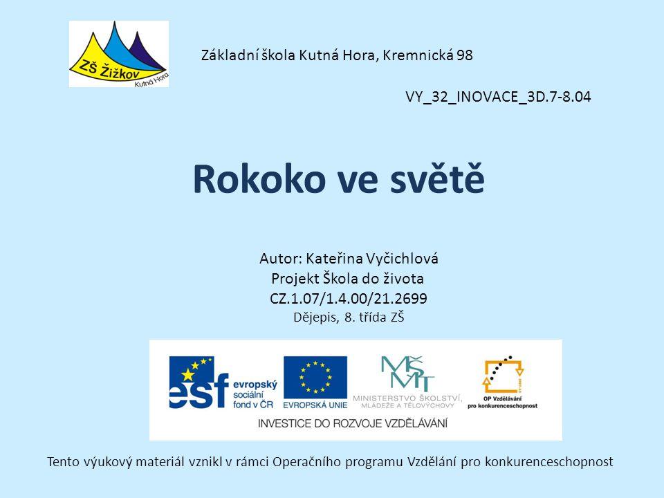 Rokoko ve světě Základní škola Kutná Hora, Kremnická 98