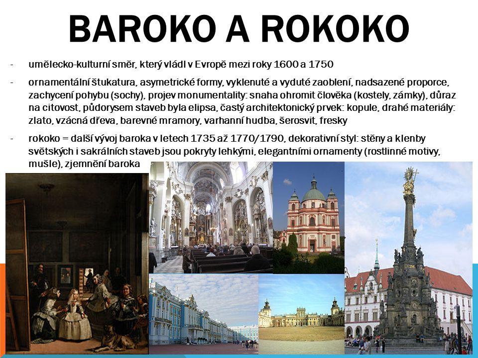 BAROKO A ROKOKO umělecko-kulturní směr, který vládl v Evropě mezi roky 1600 a 1750.