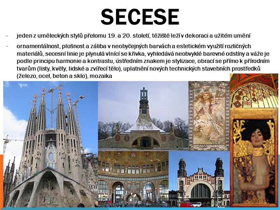 SECESE jeden z uměleckých stylů přelomu 19. a 20. století, těžiště leží v dekoraci a užitém umění.