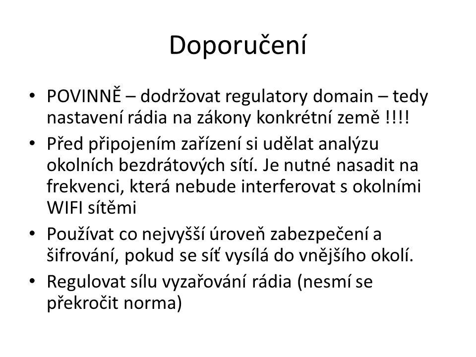Doporučení POVINNĚ – dodržovat regulatory domain – tedy nastavení rádia na zákony konkrétní země !!!!