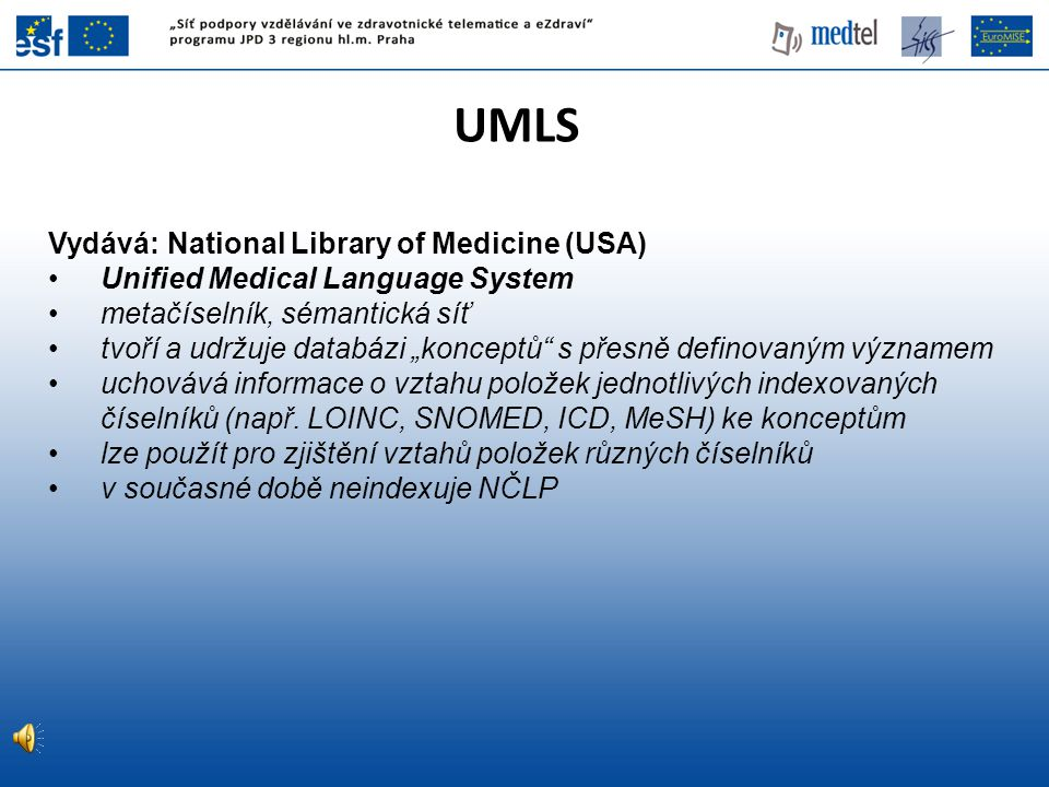 UMLS Vydává: National Library of Medicine (USA)