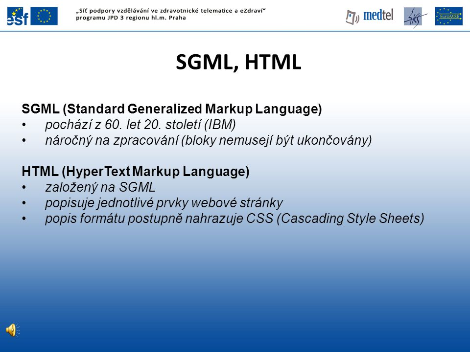SGML, HTML SGML (Standard Generalized Markup Language)