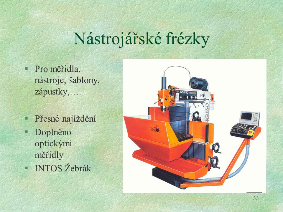 Nástrojářské frézky Pro měřidla, nástroje, šablony, zápustky,….