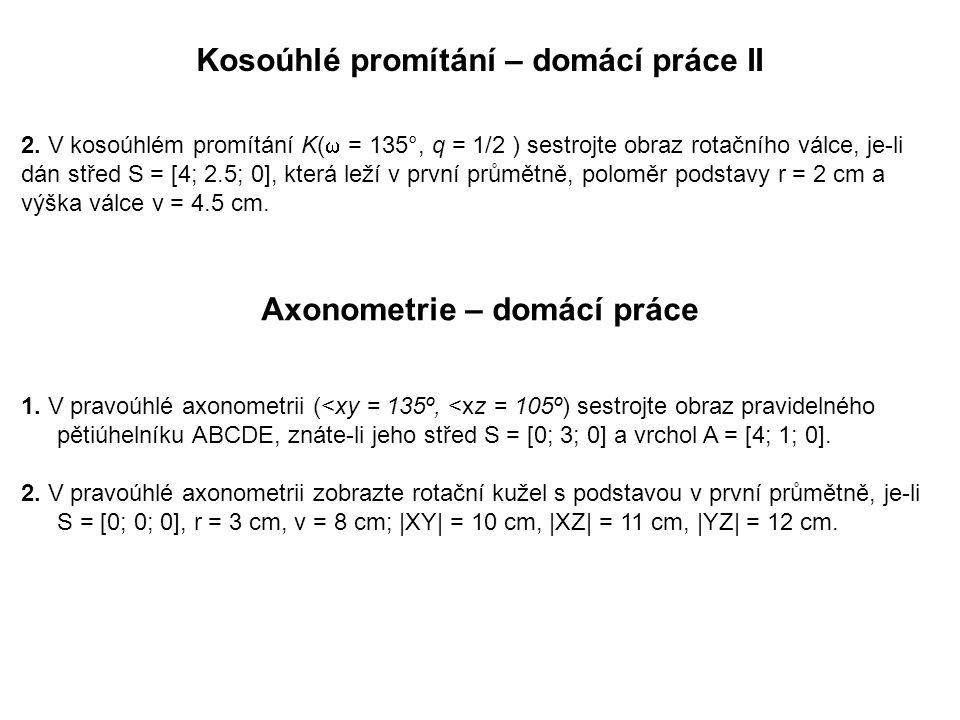 Kosoúhlé promítání – domácí práce II Axonometrie – domácí práce