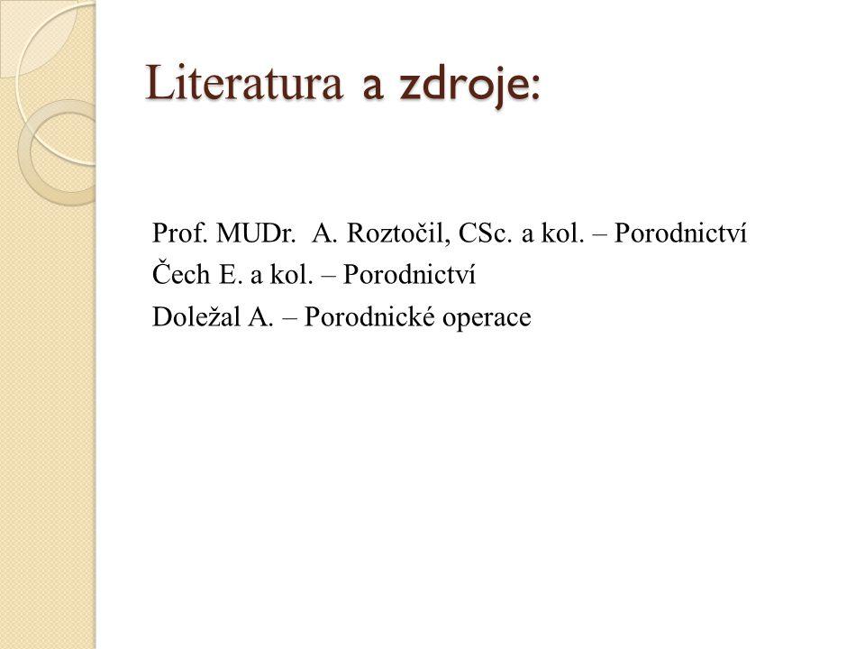 Literatura a zdroje: Prof. MUDr. A. Roztočil, CSc.