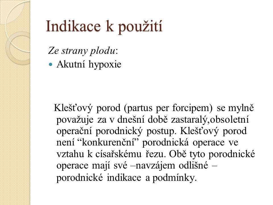 Indikace k použití Ze strany plodu: Akutní hypoxie.